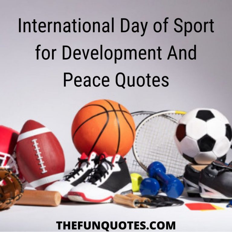 International Day of Sport for Development And Peace Quotes