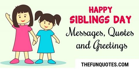 20 Siblings Quotes | Quotes About Siblings | National Siblings Day Wishes and Messages | National Sibling Day Sayings