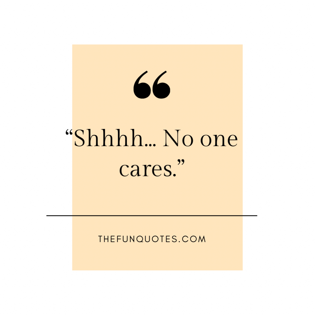nobody really cares quotes