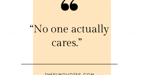 Best 50 no one cares quotes and sayings in english