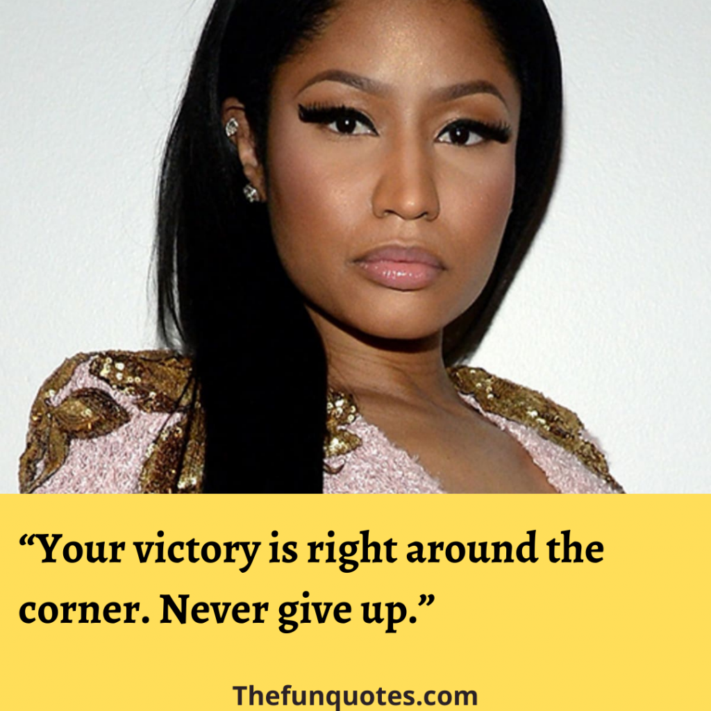 Nicki Minaj quotes About success